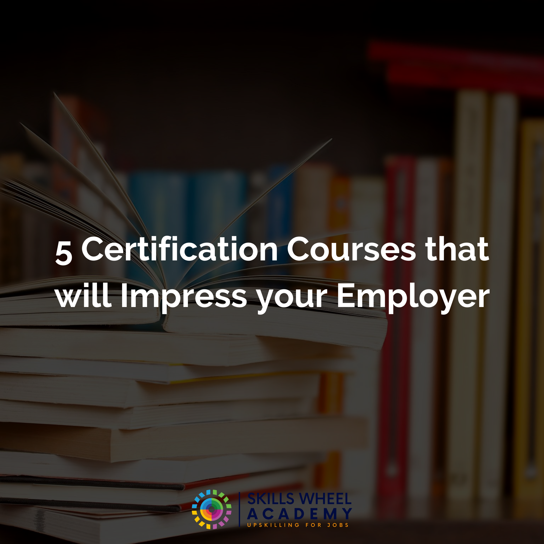 5 Certification Courses That Will Impress Your Employer